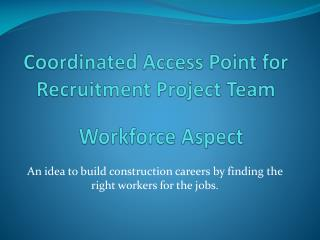 Coordinated Access Point for Recruitment Project Team
