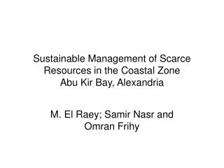 Sustainable Management of Scarce Resources in the Coastal Zone Abu Kir Bay, Alexandria