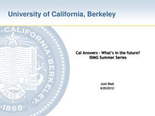 Cal Answers – What's in the future?    IDMG Summer Series