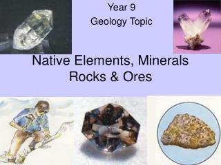 Native Elements, Minerals Rocks & Ores