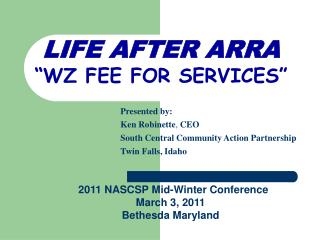 "LIFE AFTER ARRA ""WZ FEE FOR SERVICES"""