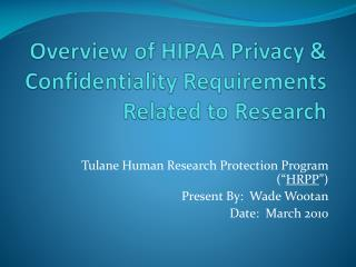 Overview of HIPAA Privacy & Confidentiality Requirements Related to Research