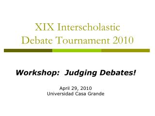 XIX Interscholastic  Debate Tournament 2010