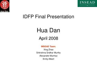 IDFP Final Presentation Hua Dan April 2008