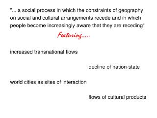 """... a social process in which the constraints of geography"