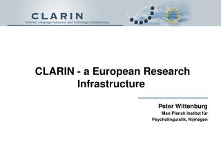 CLARIN - a European Research Infrastructure