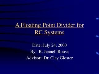 A Floating Point Divider for  RC Systems