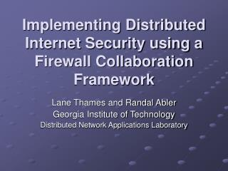 Implementing Distributed Internet Security using a Firewall Collaboration Framework