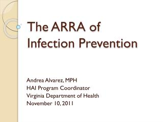 The ARRA of  Infection  Prevention