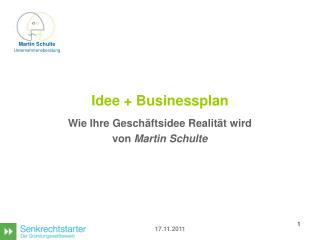 Idee + Businessplan