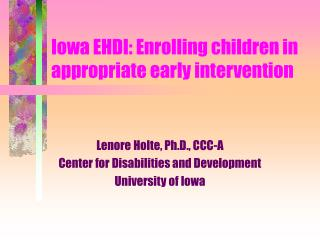 Iowa EHDI: Enrolling children in appropriate early intervention