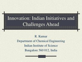 Innovation: Indian Initiatives and Challenges Ahead