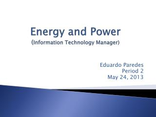 Energy and Power  ( Information Technology Manager)