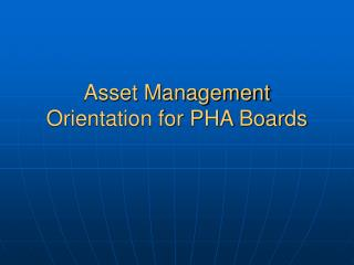 Asset Management Orientation for PHA Boards