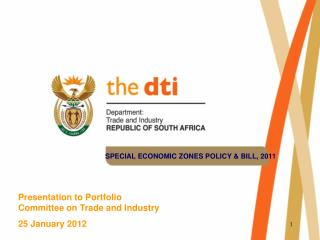 Presentation to Portfolio  Committee on Trade and Industry  25 January 2012