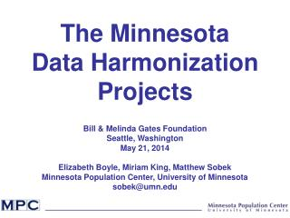 The Minnesota Data Harmonization Projects