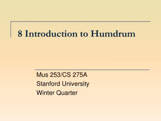 8 Introduction to Humdrum