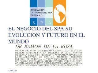 EL NEGOCIO DEL SPA SU EVOLUCION Y FUTURO EN EL MUNDO