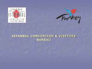 ISTANBUL CONVENTION & VISITORS BUREAU