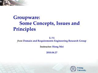 Groupware:      Some  Concepts, Issues and Principles