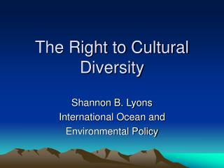 The Right to Cultural Diversity
