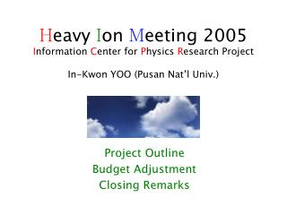 Project Outline Budget Adjustment Closing Remarks