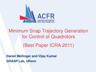 Minimum Snap Trajectory Generation for Control of  Quadrotors (Best  Paper ICRA  2011)