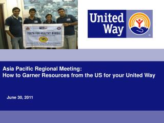 Asia Pacific Regional Meeting:  How to Garner Resources from the US for your United Way