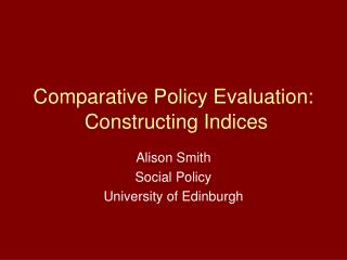 Comparative Policy Evaluation:  Constructing Indices