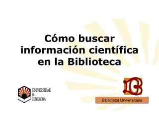 Cómo buscar información científica en la Biblioteca