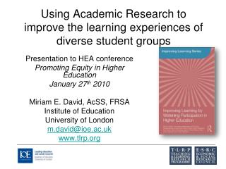 Using Academic Research to improve the learning experiences of  diverse student groups