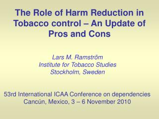 The Role of Harm Reduction in Tobacco control – An Update of  Pros and Cons