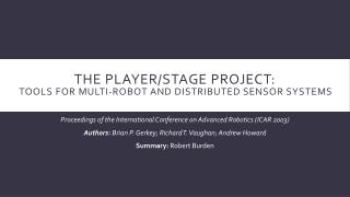 The Player/Stage Project: Tools for Multi-Robot and Distributed Sensor Systems