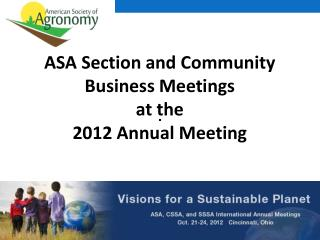 ASA Section and Community Business Meetings  at the  2012 Annual Meeting
