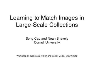 Learning to Match Images in Large-Scale Collections