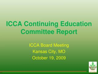 ICCA Continuing Education Committee Report