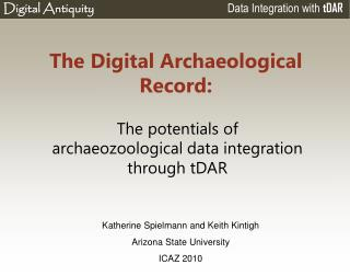 The Digital Archaeological Record: