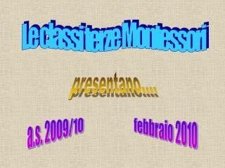 Le classi terze Montessori