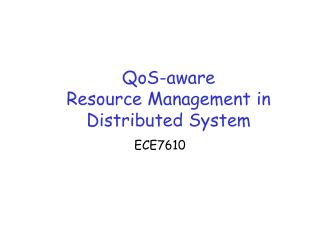 QoS-aware  Resource Management in Distributed System