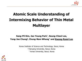 Atomic Scale Understanding of Intermixing Behavior of Thin Metal Multlayer