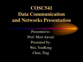 COSC541  Data Communication  and Networks Presentation