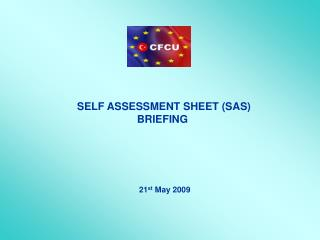 SELF ASSESSME NT SHEET (SAS)  BRIEFING
