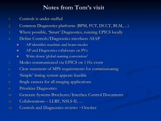Notes from Tom's visit
