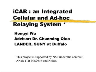 iCAR : an Integrated Cellular and Ad-hoc Relaying System  *