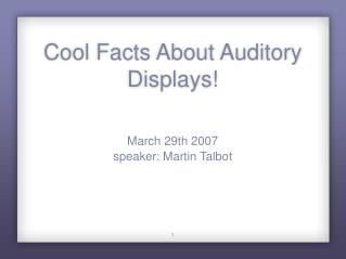 Cool Facts About Auditory Displays!