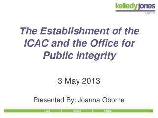 The Establishment of the  ICAC and the Office for  Public Integrity