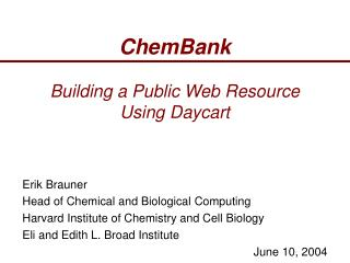 ChemBank Building a Public Web Resource Using Daycart