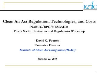 David C. Foerter Executive Director Institute of Clean Air Companies (ICAC) October 22, 2010