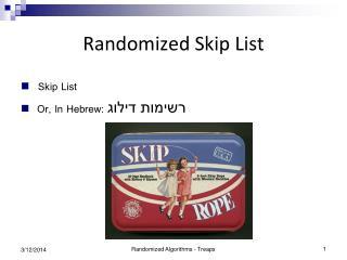 Randomized Skip List