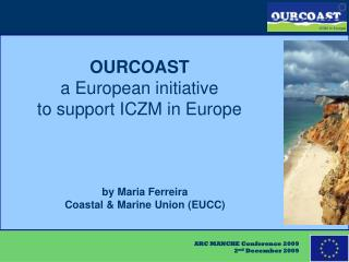 OURCOAST a European initiative  to support ICZM in Europe